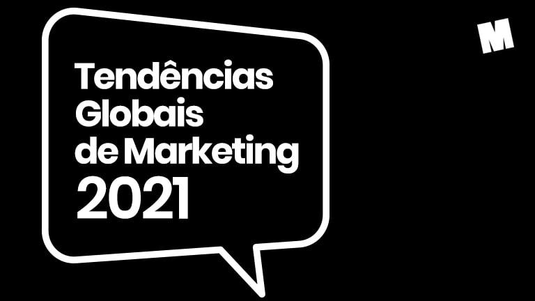 Tendências de Marketing 2021